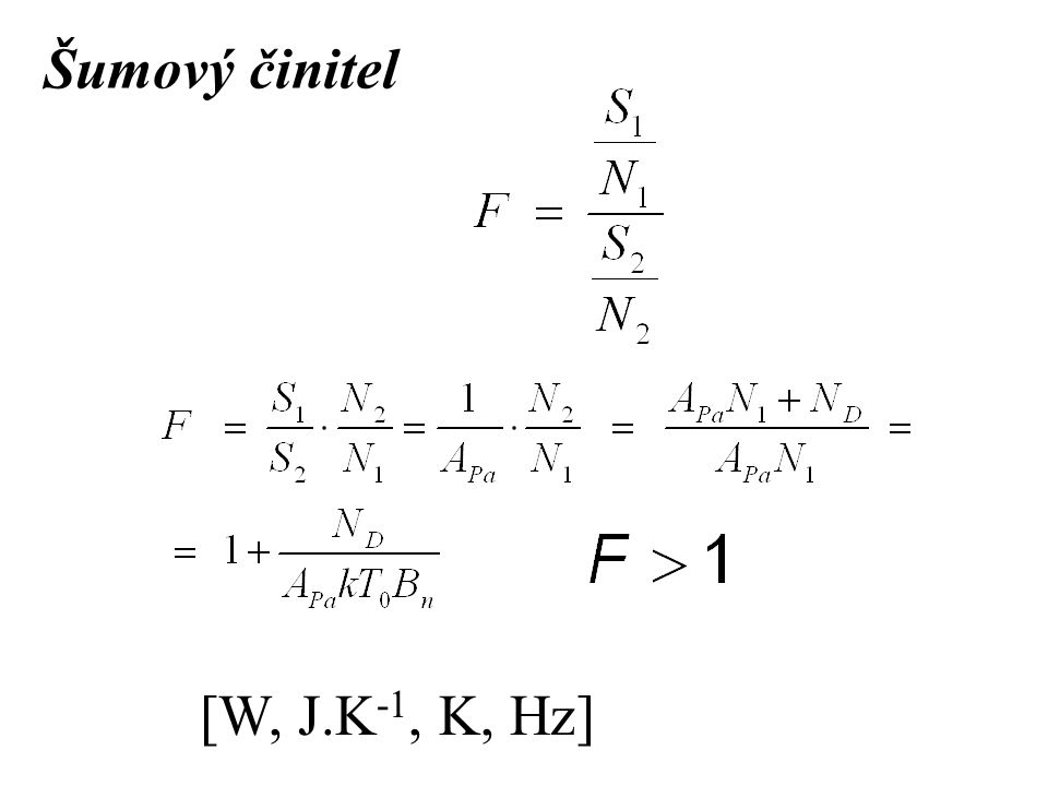 Šumový činitel [W, J.K-1, K, Hz]